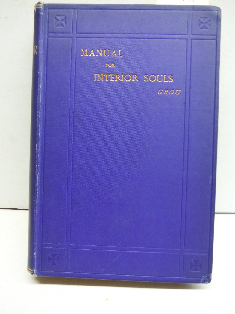 Manual for Interior Souls A Collection of Unpublished Writings