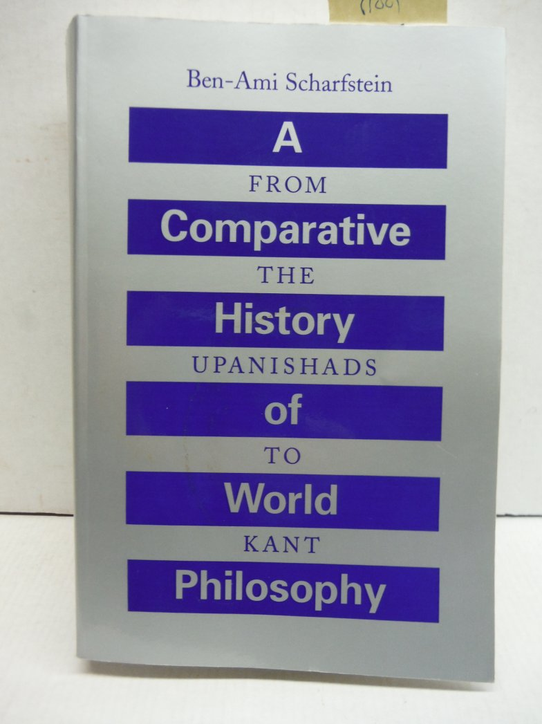 A Comparative History of World Philosophy: From the Upanishads to Kant