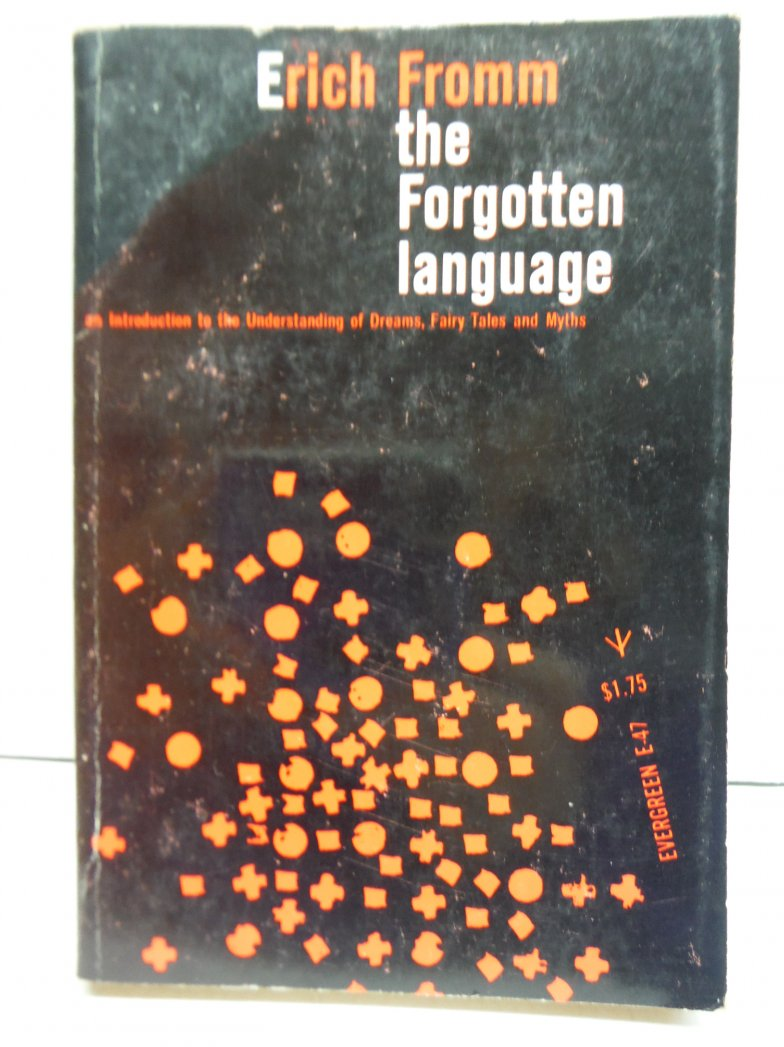 The Forgotten Language: An Introduction to the Understanding of Dreams, Fairy Ta