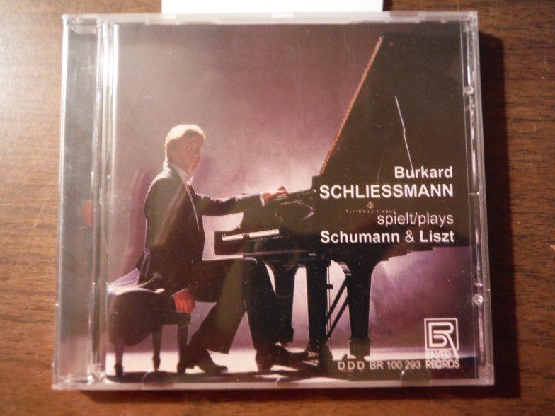 Burkard Schliessmann Plays Schumann & Liszt