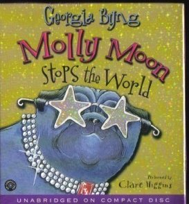 Molly Moon Stops The World by G. Byng Unabridged Audio Book
