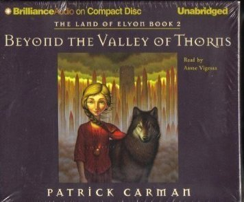 Beyond The Valley of Thorns by Patrick Carman Unabridged Audio Book
