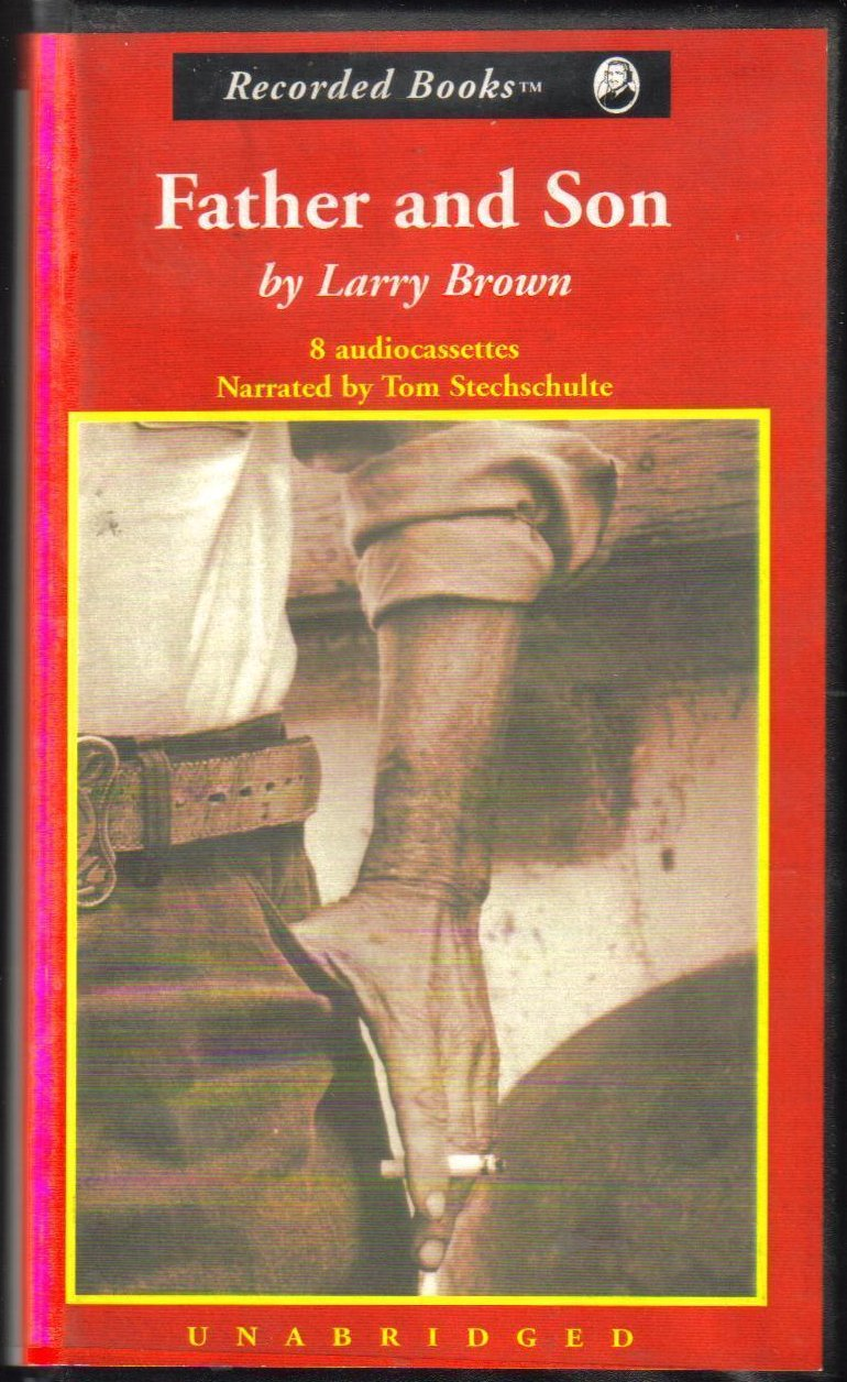 Father and Son by Larry Brown Unabridged Audio Book
