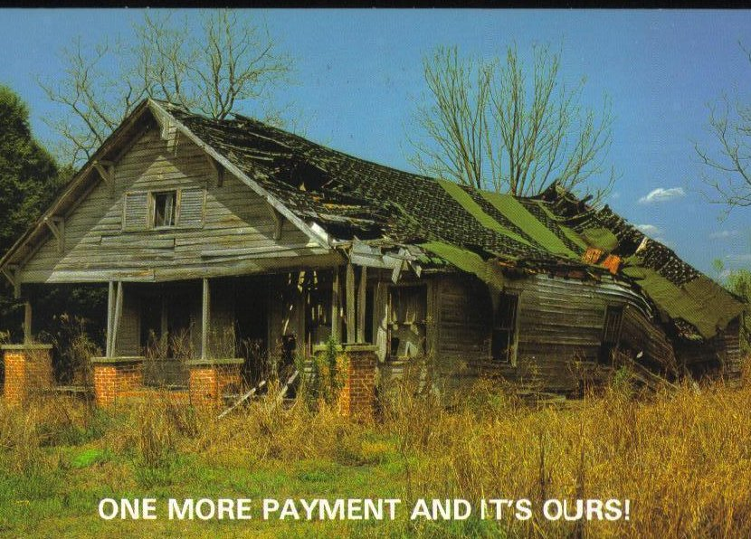 One More Payment and it's Ours Postcard Dilapidated Bungalow