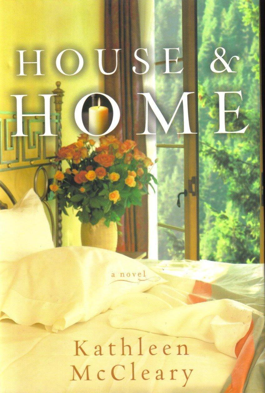 House & Home A Novel Kathleen McLeary New HCDJ