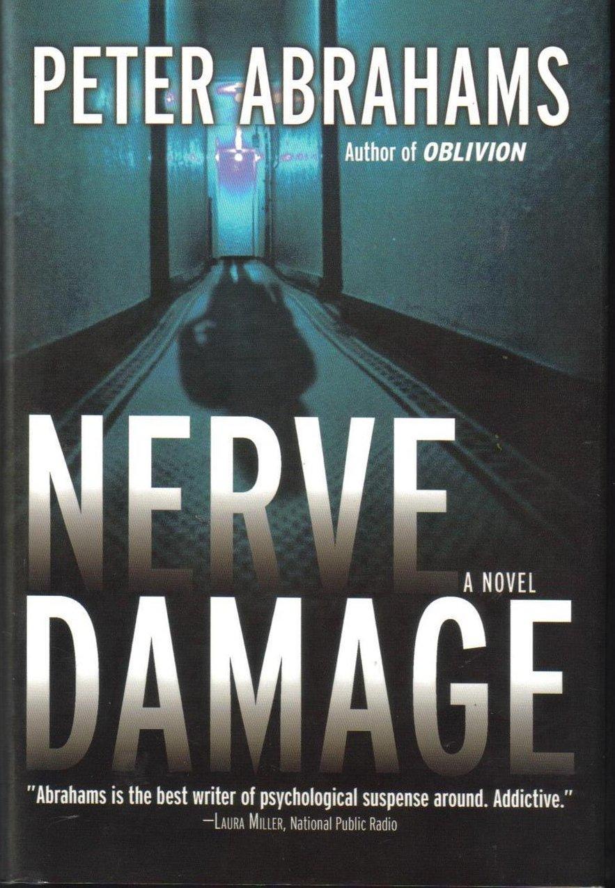 Nerve Damage, A Novel by Peter Abrahams  New HCDJ