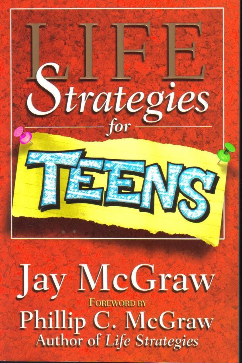 Life Strategies For Teens  Jay McGraw SC Book