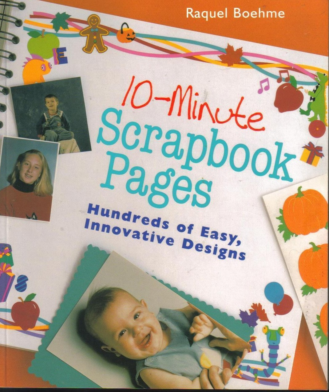 10 Minute Scrapbook Pages 100's of Easy, Innovative Designs