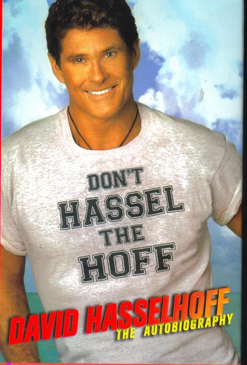 Don't Hassel the Hoff: The Autobiography of David Hasselhoff HCDJ