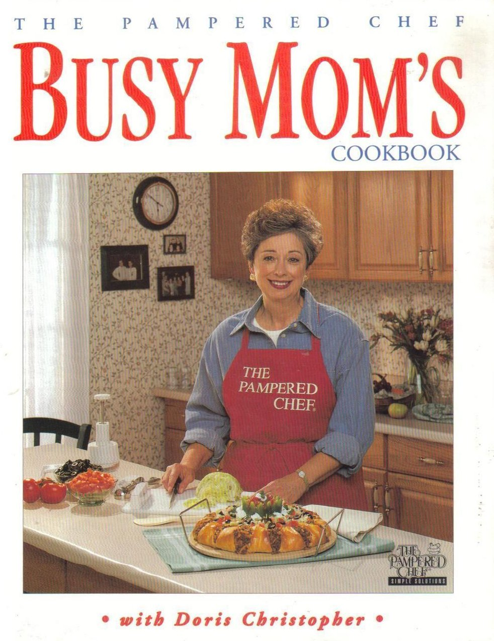 The Pampered Chef Busy Moms Cookbook First Edition HC