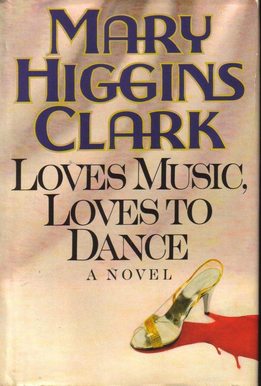 Loves Music Loves to Dance Mary Higgins Clark HCDJ Suspense