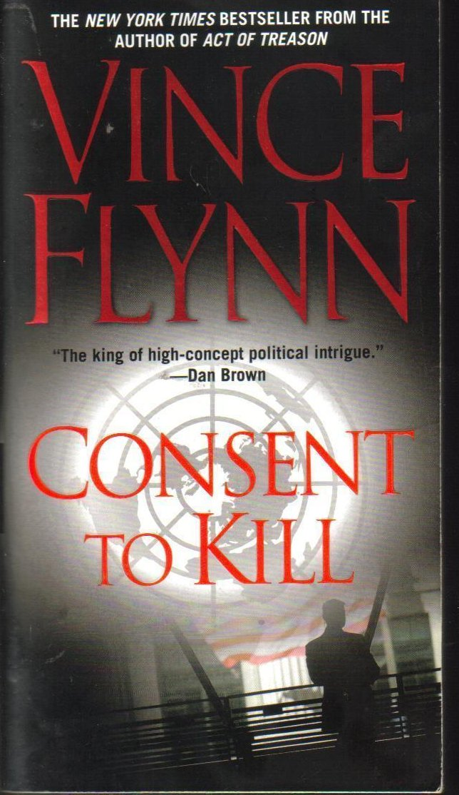 Consent to Kill A Thriller Mitch Rapp Novels Vince Flynn