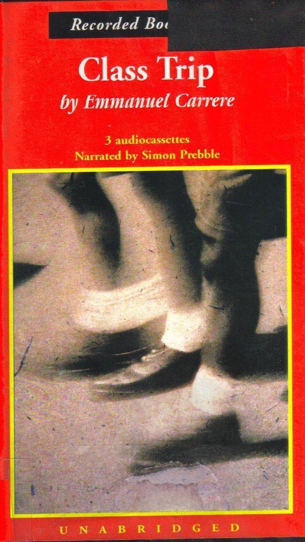 Class Trip Emmanuel Carrere Unabridged Audio Book Horror