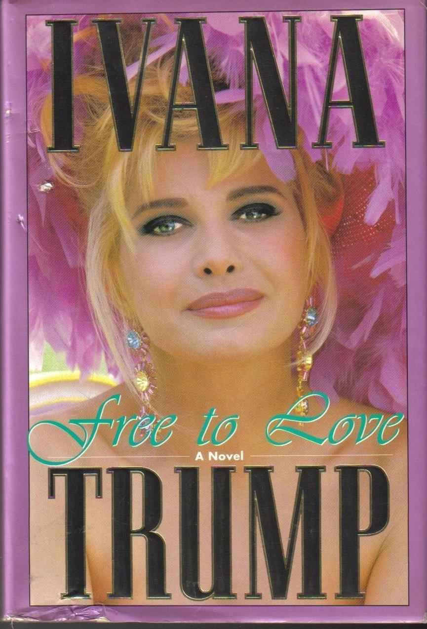 Free To Love A Novel Ivana Trump HCDJ