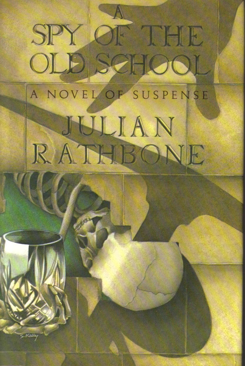 A spy of the Old School by Julian Rathbone HCDJ
