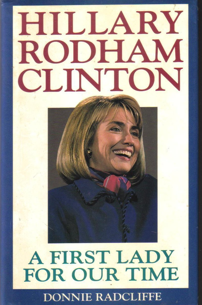 Hillary Rodham Clinton A First Lady for Our Time by Donnie Radcliffe
