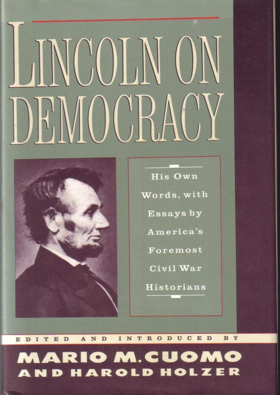 Lincoln on Democracy Abraham Lincoln 1st Ed Cuomo Holzer