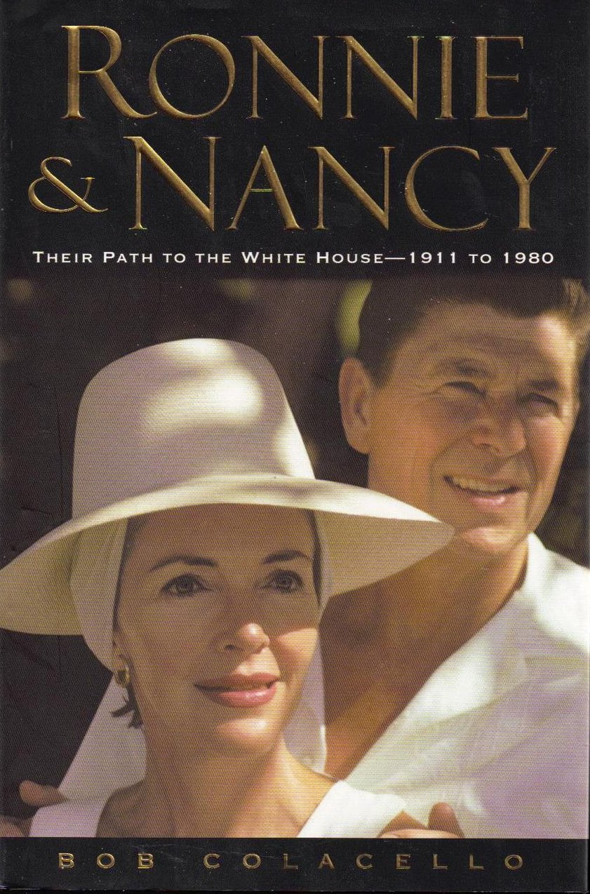 Ronnie and Nancy Their Path to the White House 1911-1980 HCD