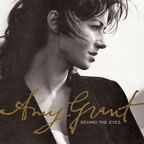 Behind the Eyes by Amy Grant Arista 1997 CD