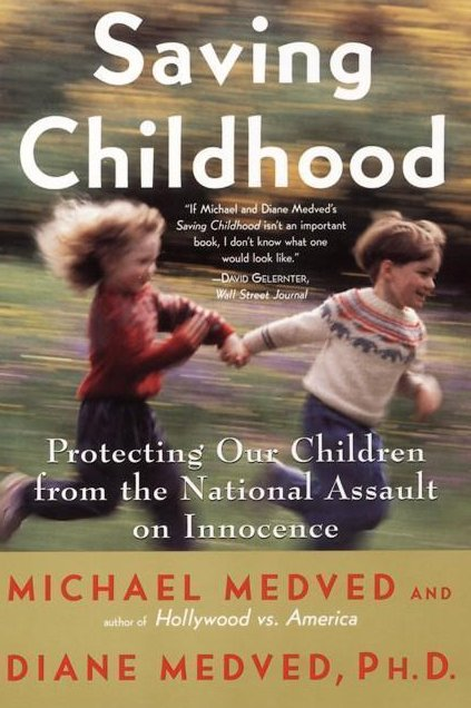 Saving Childhood: Protecting Our Children from the National Assault on