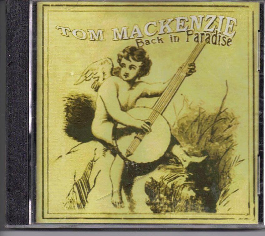 Back in Paradise by Tom MacKenzie CD 2005 Lightening Ridge