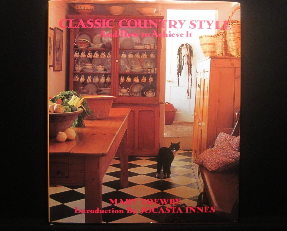 Classic Country Style and How to Achieve It by Mary Trewby