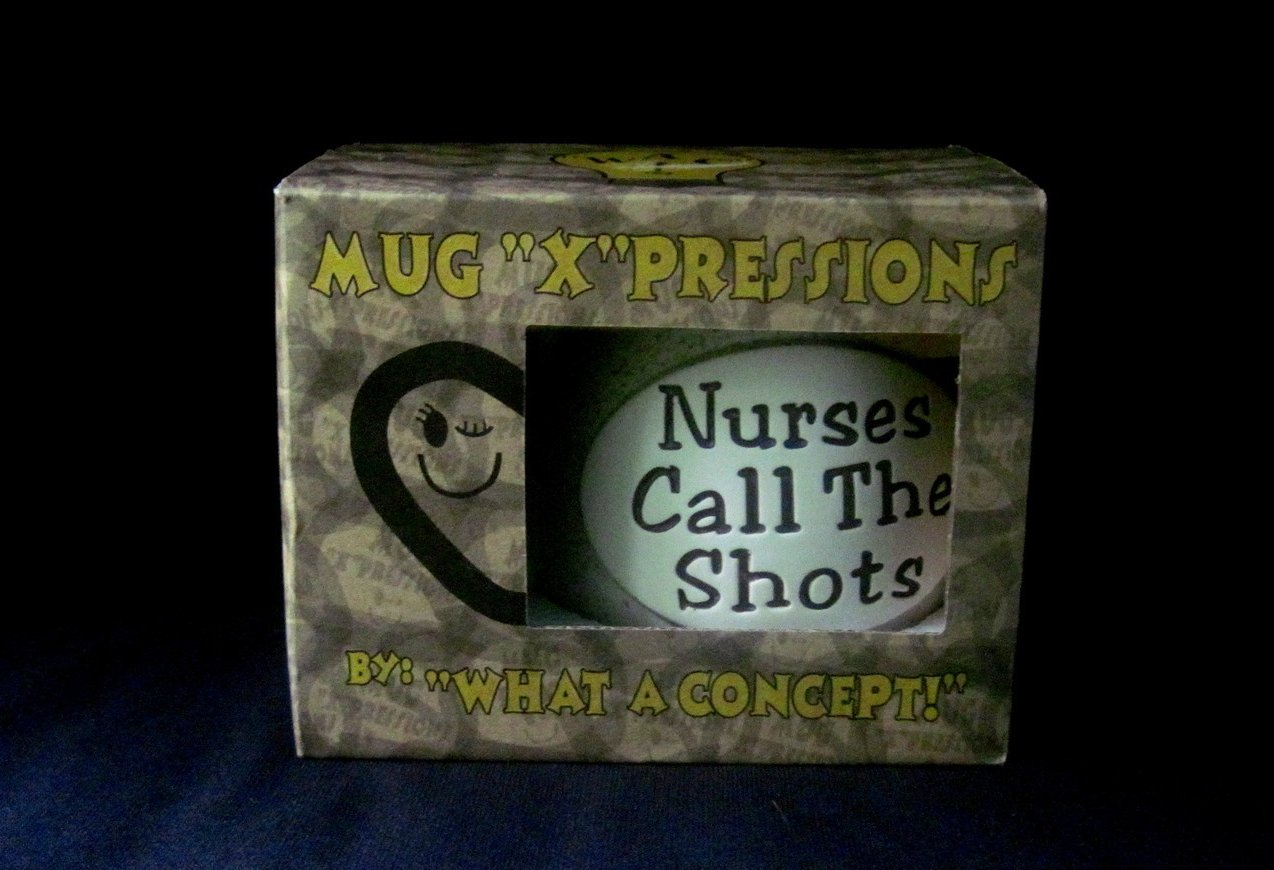 Coffee Mug Nurses Call the Shots 12 oz Cup What a Concept