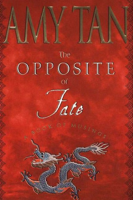 Image 0 of The Opposite of Fate, A Book of Musings by Amy Tan HCDJ