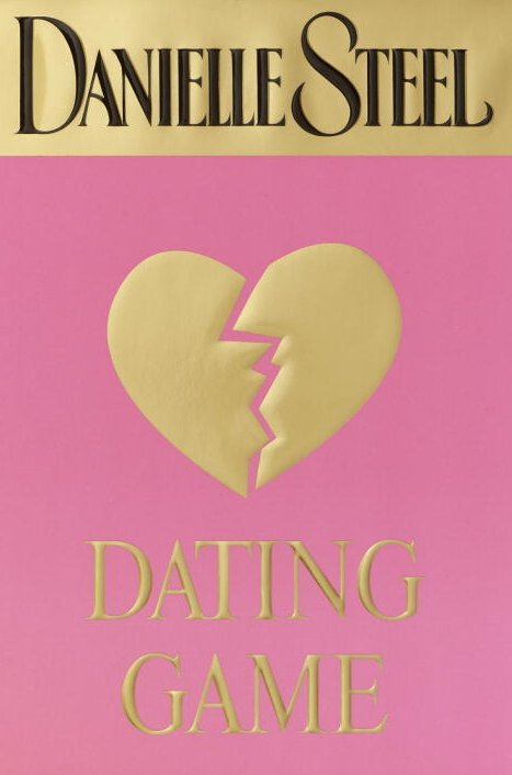 Dating Game by Danielle Steel Hard Cover with Dust Jacket