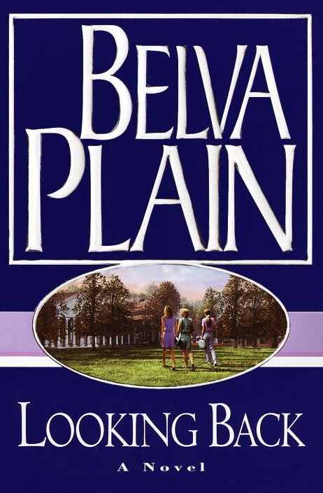 Looking Back, A Novel by Belva Plain Hardcover with DJ