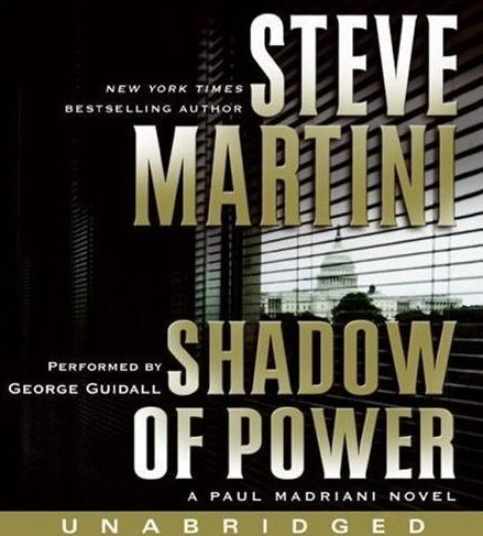 Shadow of Power Paul Madriani Novel Steve Martini Audio CD